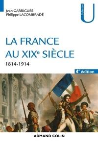 Téléchargez les fichiers pdf des manuels La France au XIXe siècle  - 1814-1914 en francais 9782200622596 par Jean Garrigues, Philippe Lacombrade