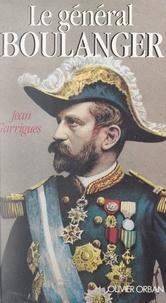 Jean Garrigues - Le général Boulanger.