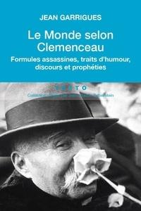 Histoiresdenlire.be Le monde selon Clémenceau - Formules assassines, traits d'humour, discours et prophéties Image