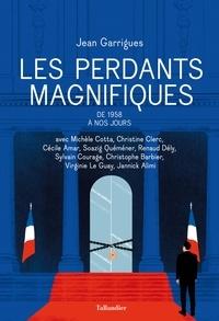 Jean Garrigues - Les Perdants magnifiques - De 1958 à nos jours.