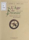 Jean Gasco - L'Age du Bronze dans la moitié sud de la France - De -2000 à -800 ans.