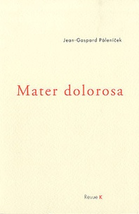 Jean-Gaspard Palenicek - Mater Dolorosa.
