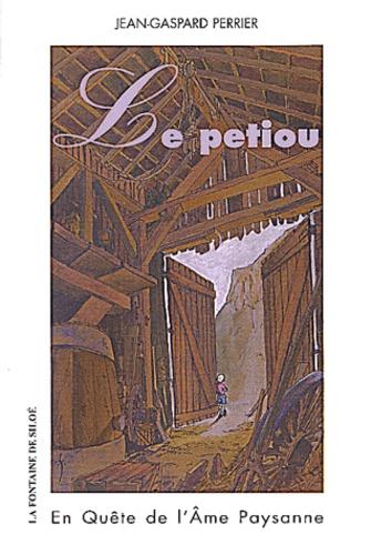 Jean-Gaspard Perrier - Le Petiou - En quête de l'âme paysanne.
