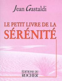 Jean Gastaldi - Le petit livre de la sérénité.