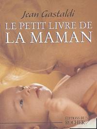 Jean Gastaldi - Le Petit Livre de Maman.