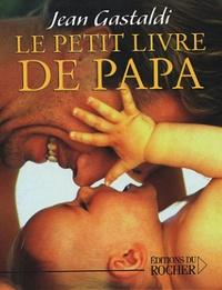 Jean Gastaldi - Le Petit Livre de Papa.
