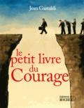 Jean Gastaldi - Le Petit Livre du courage.
