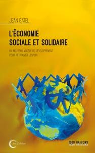Jean Gatel - L'Economie Sociale et Solidaire - Un nouveau modèle de développement pour retrouver l'espoir.