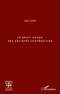 Jean Gatsi - Le droit OHADA des sociétés coopératives.