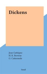 Jean Gattégno et H. K. Browne - Dickens.