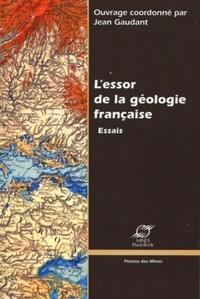 Jean Gaudant - L'essor de la géologie française : essais.