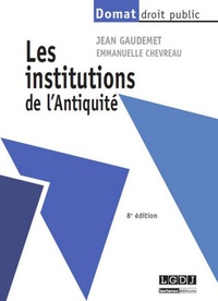 Jean Gaudemet et Emmanuelle Chevreau - Les institutions de l'Antiquité.
