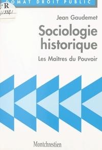 Jean Gaudemet - Sociologie historique - Les maîtres du pouvoir.