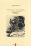 Jean Gaudon - Victor Hugo et le théâtre - Stratégie et dramaturgie.