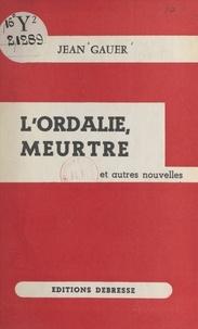 Jean Gauer - L'Ordalie, meurtre et autres nouvelles.