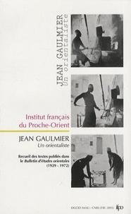 Jean Gaulmier - Jean Gaulmier - Un orientaliste en Syrie.