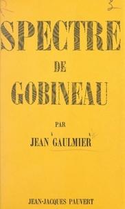 Jean Gaulmier et Bertha Schemann - Spectre de Gobineau.