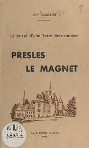 Jean Gaultier - Presles le Magnet - Le passé d'une terre berrichonne.