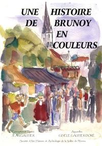 Jean Gautier et Gisèle Gautier-Doré - Une histoire de Brunoy en couleurs.