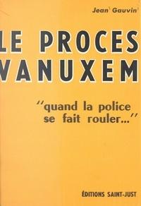 Jean Gauvin - Le procès Vanuxem.