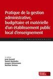 Jean Gavard et Daniel Maslanka - Pratique de la gestion administrative, budgétaire et matérielle d'un établissement public local d'enseignement.