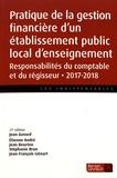 Jean Gavard et Etienne André - Pratique de la gestion financière d'un établissement public local d'enseignement - Responsabilités du comptable et du régisseur.