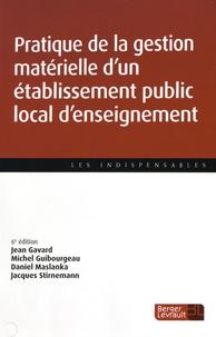 Jean Gavard et Michel Guibourgeau - Pratique de la gestion matérielle d'un établissement public local d'enseignement.