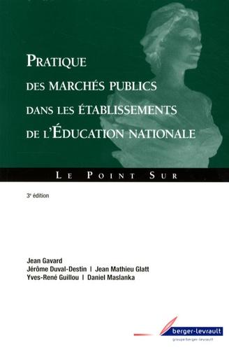Jean Gavard et Jérôme Duval-Destin - Pratique des marchés publics dans les établissements de l'Education nationale.