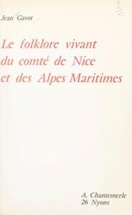 Jean Gavot - Le folklore vivant du comté de Nice et des Alpes-Maritimes.