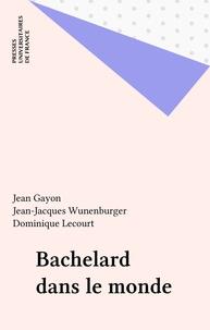 Jean Gayon et  Collectif - Bachelard dans le monde.