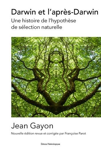 Darwin et l'après-Darwin. Une histoire de l'hypothèse de sélection naturelle  édition revue et corrigée