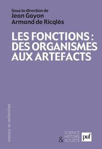 Jean Gayon et Armand de Ricqlès - Les fonctions : des organismes aux artefacts.