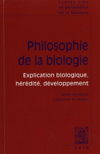Philosophie de la biologie. Volume 1, Explication biologique, hérédité, développement