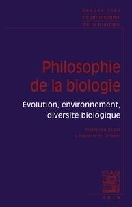 Jean Gayon et Thomas Pradeu - Philosophie de la biologie - Tome 2, Evolution, environnement, diversité biologique.