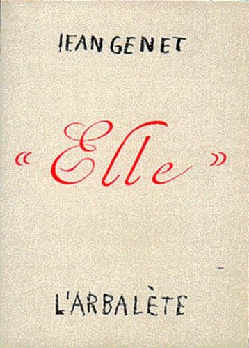Jean Genet - Elle - [Festival de Parme, 26 avril 1989.