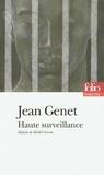 Jean Genet et Michel Corvin - Haute surveillance - Dernière version publiée (1988) suivie de la première version publiée (1947).