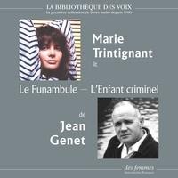Jean Genet et Marie Trintignant - Le Funambule, suivi de L'Enfant criminel.