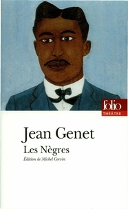 Jean Genet - Les Nègres.