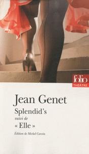 Jean Genet - Splendid's suivi de Elle.