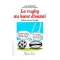 Jean Geoffroy - Le rugby au banc d'essai.