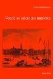 Jean Georgelin - Venise au siècle des lumières, 1669-1797.