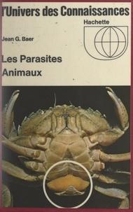 Jean Georges Baer - Les parasites animaux.