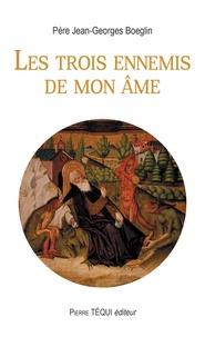 Jean-Georges Boeglin - Les trois ennemis de mon âme.