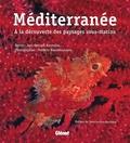 Jean-Georges Harmelin et Frédéric Bassemayousse - Méditerranée - A la découverte des paysages sous-marins.