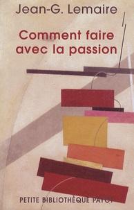 Comment faire avec la passion - Ce que lon croit et ce que croit lautre.pdf
