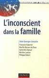Jean-Georges Lemaire et Françoise Aubertel - L'inconscient dans la famille - Approches en thérapies familiales psychanalytiques.