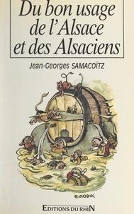 Jean-Georges Samacoïtz et  Collectif - Du bon usage de l'Alsace... et des Alsaciens.
