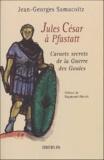 Jean-Georges Samacoïtz - Jules César à Pfastatt - Carnets secrets de la Guerre des Gaules.