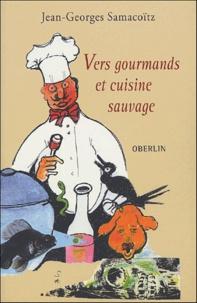 Jean-Georges Samacoïtz - Vers gourmands et cuisine sauvage.