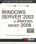 Jean-Georges Saury et Sylvain Caicoya - Windows Server 2003 et Windows Server 2008 - Tome 2.